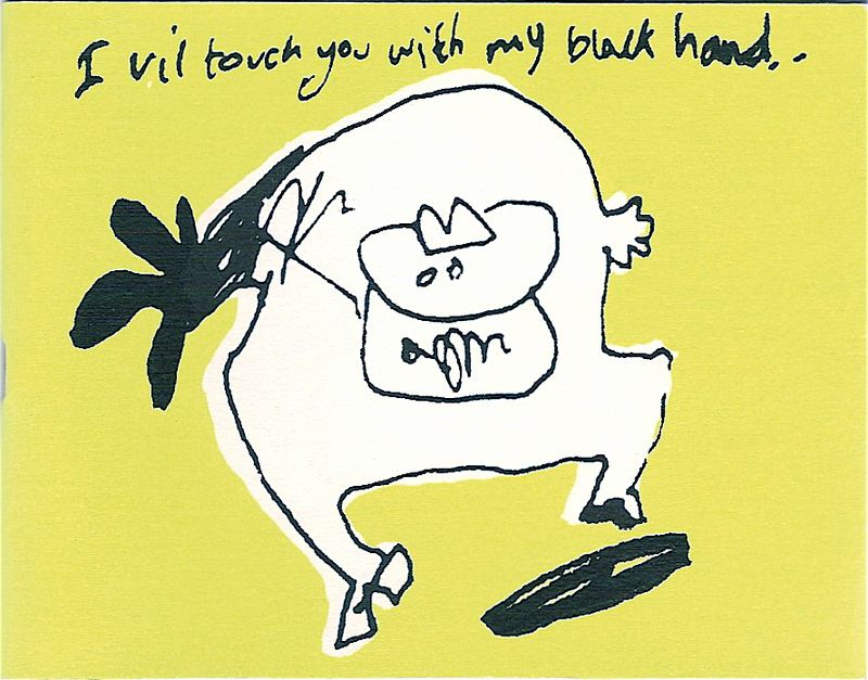 I vil touch you with my black hand